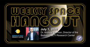 Weekly Space Hangout: July 1, 2020 - Dr. Andrew Siemion, Director of Berkeley SETI Research Center