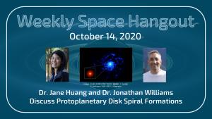 Weekly Space Hangout: October 14, 2020 - Drs. Jane Huang & Jonathan Williams, Protoplanetary Disks