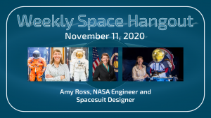 Weekly Space Hangout: November 11, 2020 – Amy Ross, NASA Engineer and Space Suit Designer