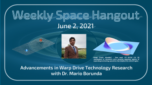 Weekly Space Hangout: June 2, 2021 – Advances In Warp Drive Technology Research with Dr. Mario Borunda