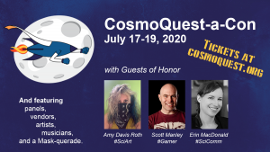 Join Us for a Weekend of Fun at the CosmoQuest-A-Con: July 17-19, 2020