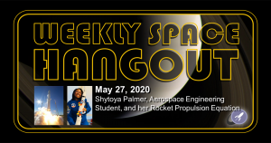 Weekly Space Hangout: May 27, 2020 - Shytoya Palmer and her Rocket Propulsion Equation