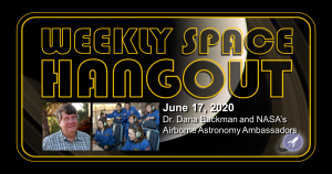Weekly Space Hangout: June 17, 2020 - Dana Backman, Director of NASA Airborne Astronomy Ambassadors