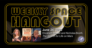 Weekly Space Hangout: June 24, 2020 - Elizabeth Howell & Nicholas Booth, The Search for Life on Mars