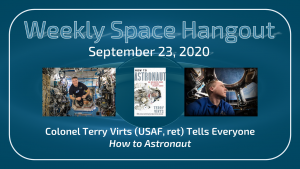 """Weekly Space Hangout: September 23, 2020, Col. Terry Virts (USAF-ret.) Tells Us """"How to Astronaut"""""""