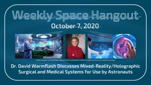 Weekly Space Hangout:  October 7, 2020, Dr. David Warmflash Discusses Mixed-Reality Surgical System