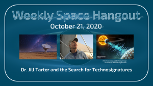 Weekly Space Hangout: October 21, 2020, Dr. Jill Tarter and the Search for Technosignatures