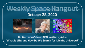 Weekly Space Hangout: October 28, 2020, Dr. Nathalie Cabrol, SETI Institute