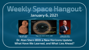 Weekly Space Hangout: January 6, 2021 – Dr. Alan Stern and What's On the Horizon for New Horizons?