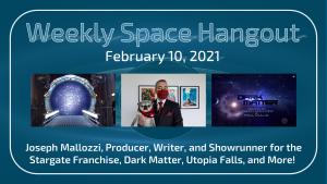 Weekly Space Hangout: February 10, 2021 — Joseph Mallozzi, TV Producer, Writer, and Showrunner